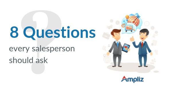 Questions every salesperson should ask