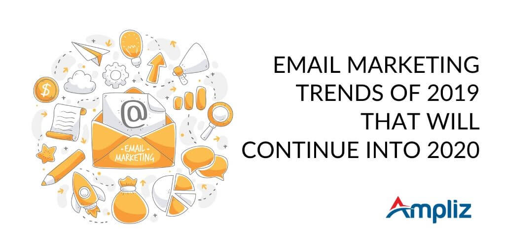 2019 email marketing trends which will continue to 2020