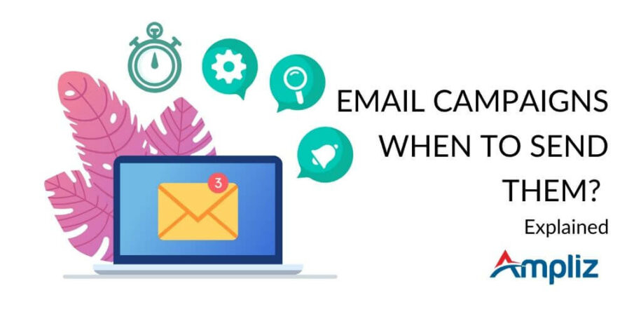 Email Campaigns: When to send them