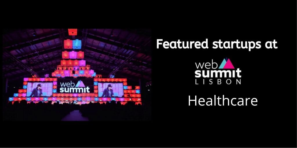 Healthcare (Medtech & Pharma) startups at Web summit 2019