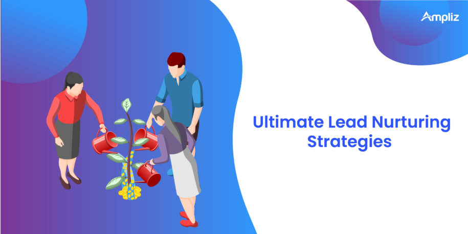 The ultimate lead nurturing strategies