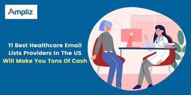 11 Best Healthcare Email Lists Providers In The US Will Make You Tons Of Cash