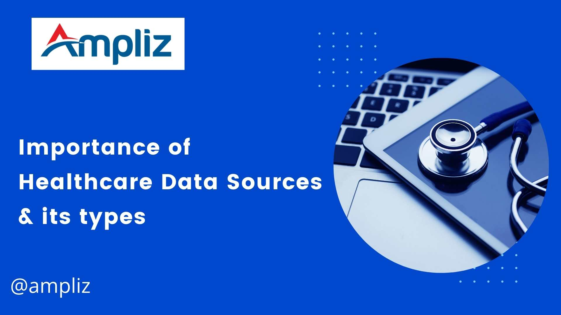 Importance of Healthcare Data Sources & its types