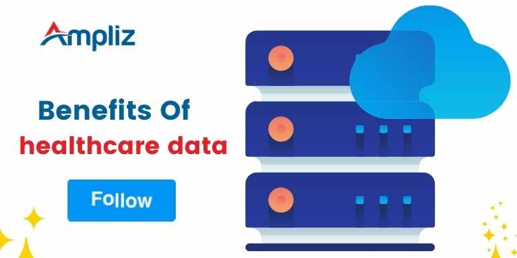 What Are the Benefits Of Healthcare data
